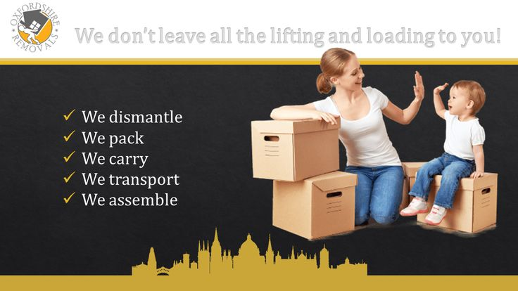 Oxford Removals. We don't leave all the lifting and loading to you!  We dismantle We pack We carry We transport We assemble
