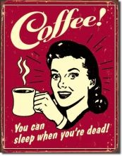 Coffee You Can Sleep When You're Dead 16 x 12 Nostalgic Metal Sign