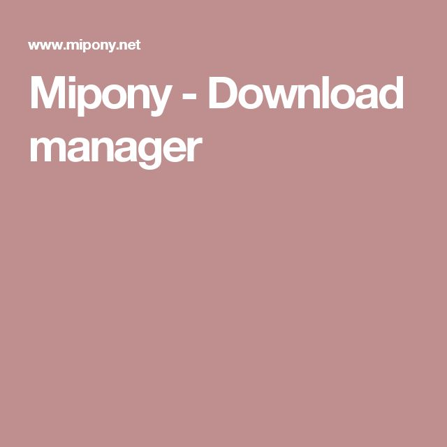 Mipony - Download manager