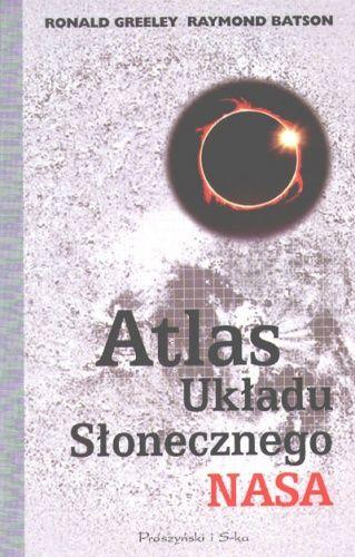 Atlas Układu Słonecznego NASA - Ronald Greeley, Raymond Batson (64179) - Lubimyczytać.pl