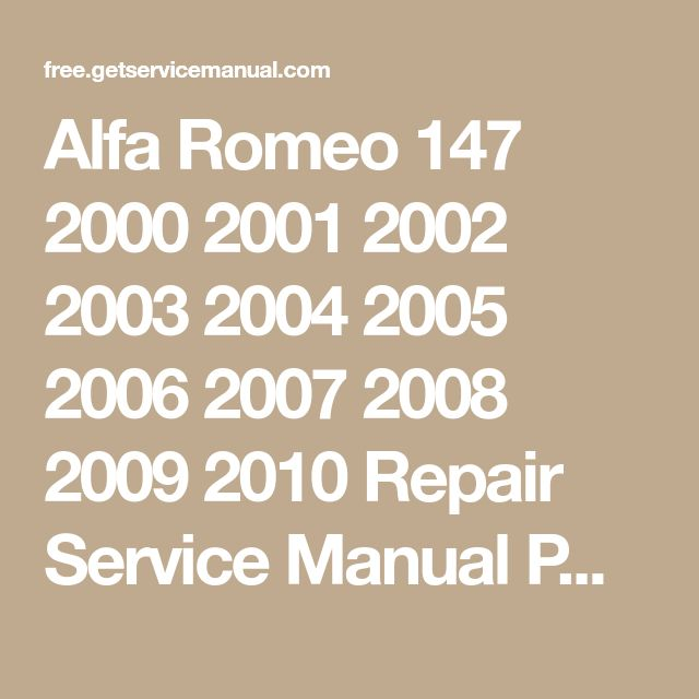 alfa romeo 147 2000 2001 2002 2003 2004 2005 2006 2007 2008 2009 2010  repair service manual pdf download   pdf service repair manuals   alfa  romeo 147,