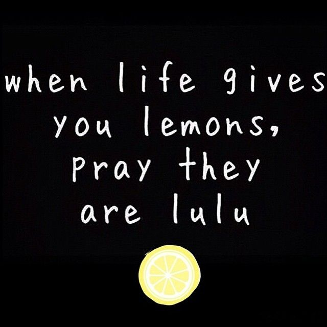 Lululemon When life gives you lemons quote
