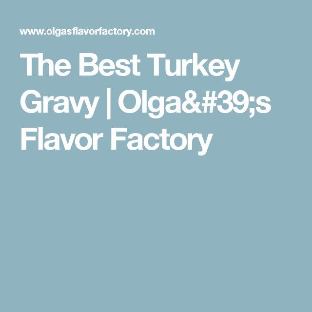 The Best Turkey Gravy | Olga's Flavor Factory