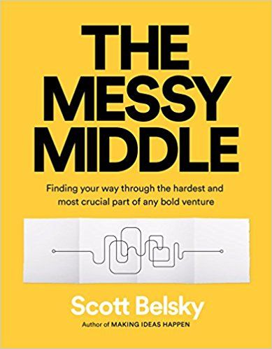 Pdf Download The Messy Middle Finding Your Way Through The Hardest