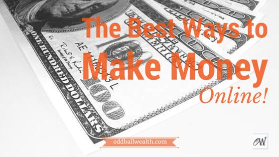 The Best Ways to Make Money Online -- http://oddballwealth.com/the-most-profitable-ways-to-make-money-online/