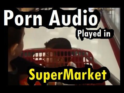 AUDIO: Porn audio Plays Loudly Over Supermarket loudspeakers [+18] [YouT...
