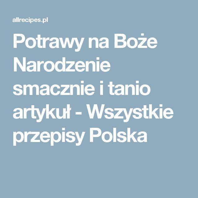 Potrawy na Boże Narodzenie smacznie i tanio artykuł - Wszystkie przepisy Polska