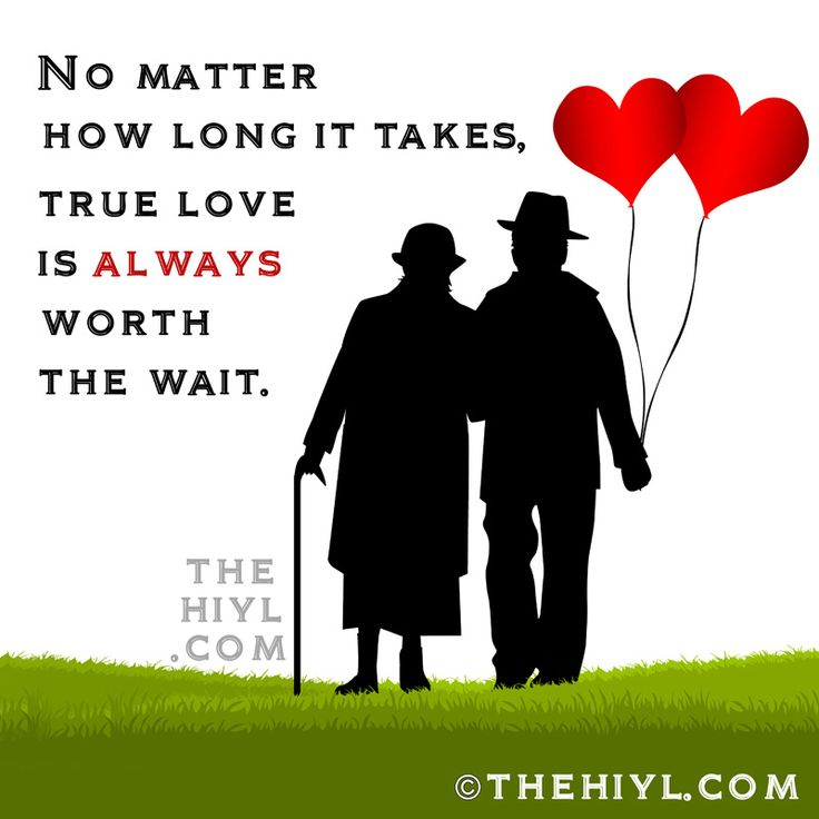 Found True Love Quotes: No Matter How Long It Takes, True Love Is Always Worth The