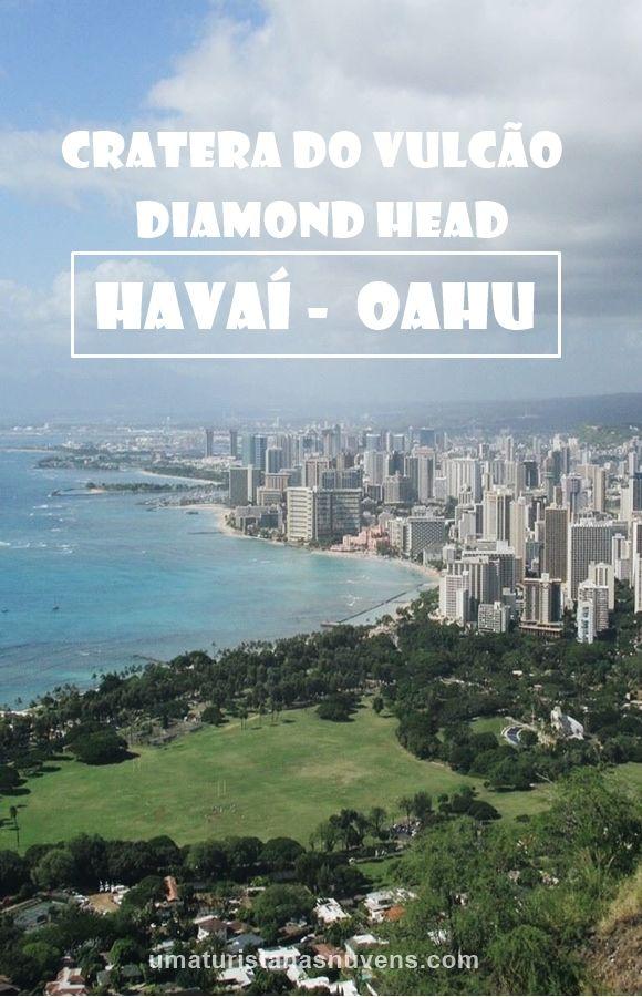 Diamond Head, uma cratera de vulcão inativo que fica situado na ilha de Oahu no Havaí, pertinho de Waikiki.