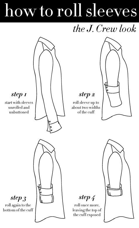 How to Roll Sleeves Like J. Crew.  This seems like such a simple thing, but it's a great way to transform a look from business to casual without looking unkempt. (Happy hour, anyone?)