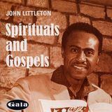 John Littleton: Spirtuals and Gospels [CD]