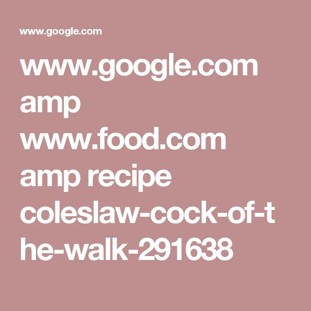 Www Google Com Amp Www Food Com Amp Recipe Coleslaw Cock Of The Walk