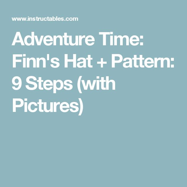 Adventure Time: Finn's Hat + Pattern: 9 Steps (with Pictures)