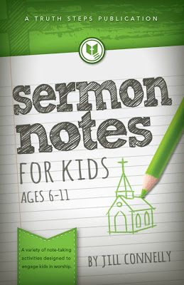Raising Godly Children: Sermon Notes for Kids.  These are a great help.   I think our kids are getting more from the Pastor now.  Thank you Jill