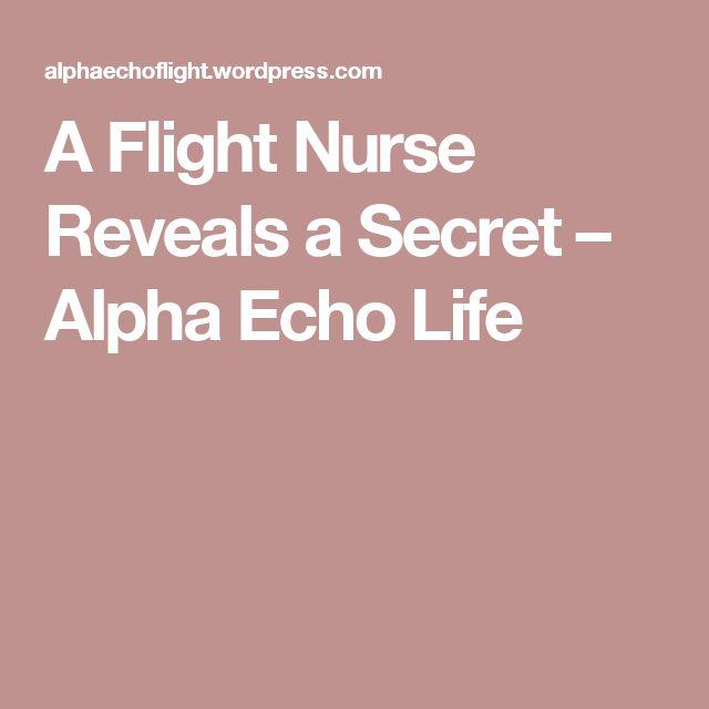 A Flight Nurse Reveals a Secret – Alpha Echo Life