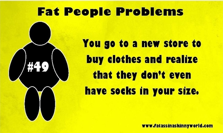 """""""Fat People Problems"""" #49"""