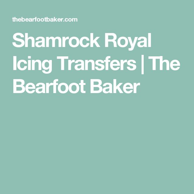 Shamrock Royal Icing Transfers | The Bearfoot Baker