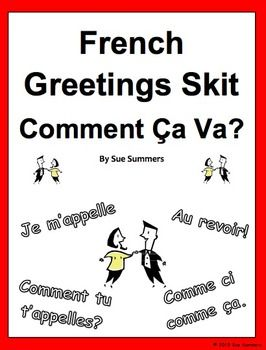French Greetings Skit / Role Play Comment Ça Va? by Sue Summers - This 2-person…