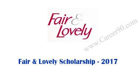 Fair & Lovely Scholarship - 2017 http://goo.gl/HAfg2D #Fairandlovelyscholarship #Post_Graduation #Employment