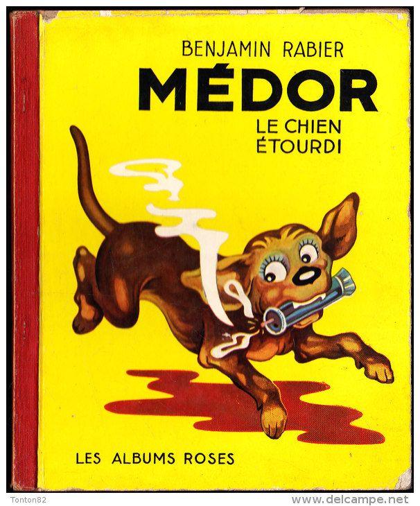 Benjamin Rabier - Médor le chien étourdi - Les Albums Roses - Hachette - ( 1953 ) .