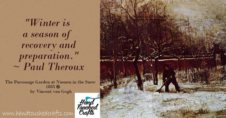 """""""Winter is a season of recovery and preparation."""" ~ Paul Theroux  The Parsonage Garden at Nuenen in the Snow - 1885 by Vincent van Gogh http://www.amazon.com/dp/B00I32YP4E #ArtSupplies #Paintbrushes #Quotes #Landscape painting #Winter"""
