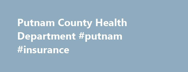 Putnam County Health Department #putnam #insurance http://namibia.remmont.com/putnam-county-health-department-putnam-insurance/  # Wednesday, Jun 06, 2016 Aside from being itchy and annoying, the bite of an infected female mosquito (Aedes aegypti or Aedes albopictus) can spread dengue, chikungunya, or Zika viruses. People become infected with dengue, chikungunya, or Zika after being bitten by and infected mosquito. Femaie mosquitoes lay several read more Protect Yourself from Mosquito Bites…