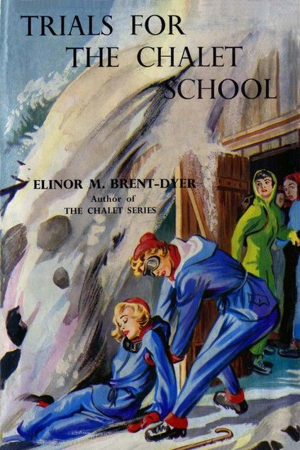 Trials for the Chalet School by Elinor M. Brent-Dyer