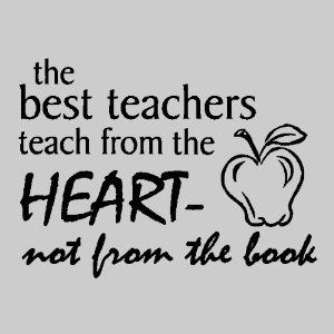 teacher, quotes, sayings, learning, teaching, wise, heart