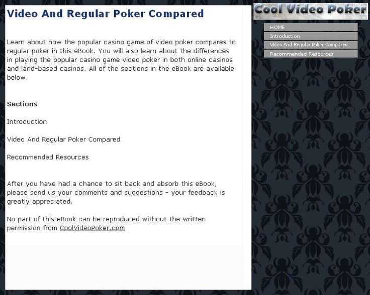 Learn about how the popular casino game of video poker compares to regular poker in this eBook. You will also learn about the differences in playing the popular casino game video poker in both online casinos and land-based casinos. The information in the eBook is separated into different sections. All of the sections in the eBook are listed as follows: -Introduction -Video And Regular Poker Compared -Recommended Resources. The Introduction section introduces the topic of the eBook which is…