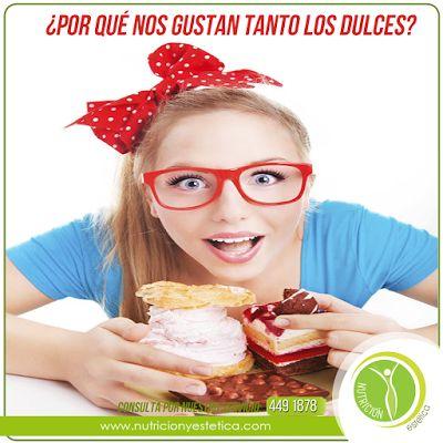 Nutricion Estetica: ¿Por qué nos cuesta tanto resistirnos a los dulces...