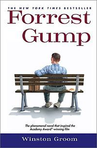 Forrest Gump, by Winston Groom; I know, I know! The movie is great and all, but the book is soooo much better. Anyone who enjoyed the movie should read the book. There are so many more amazing things that happen to Forrest that you would surely love to experience! Check it out! :D