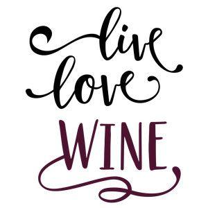 Silhouette Design Store: live love wine phrase