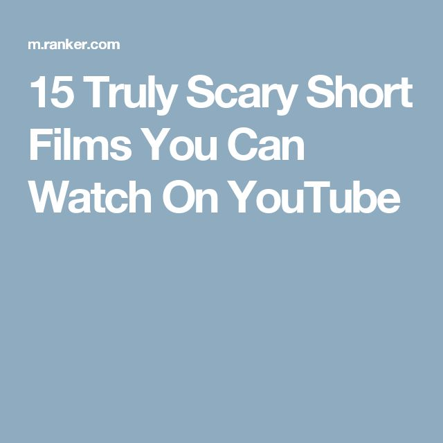 15 Truly Scary Short Films You Can Watch On YouTube