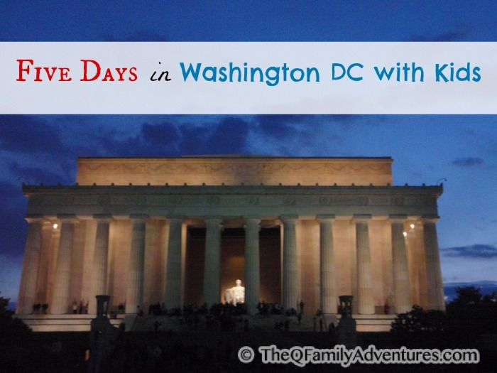 DC Itinerary Planning: 5 Days in Washington DC with Young Kids