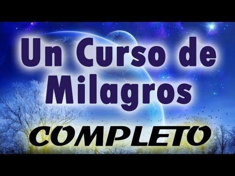 ▶ UN CURSO DE MILAGROS (Completo) Parte 1 - Audiolibro, ley de atraccion, PNL…