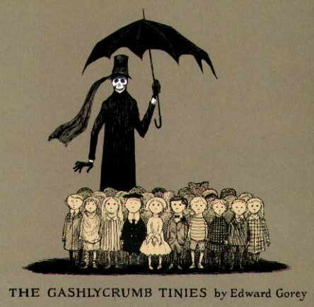 The Gashleycrumb Tinies ~ Edward Gorey