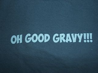 Oh Good Gravy - Southern Saying                                                                                                                                                     More