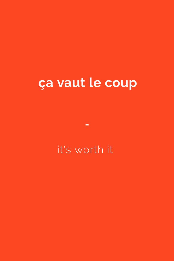 ça vaut le coup - it's worth it. Get a copy of essential French Phrasebook. More than 1,400 French words and expressions with English translations including an easy phonetic pronunciation guide. Get it here: https://store.talkinfrench.com/product/french-phrasebook-the-essential/