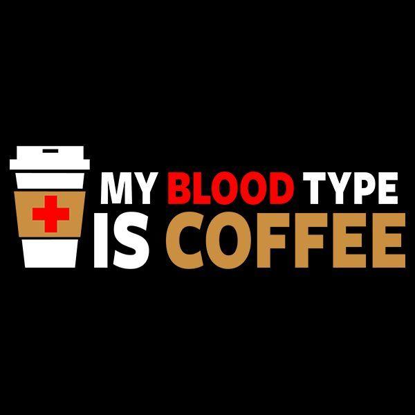 My Blood Type is Coffee Hoodie