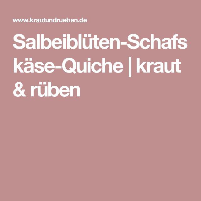 Salbeiblüten-Schafskäse-Quiche | kraut & rüben