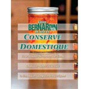 Bernardin Guide Bernardin de Mise en Conserve Domestique Golda's Kitchen