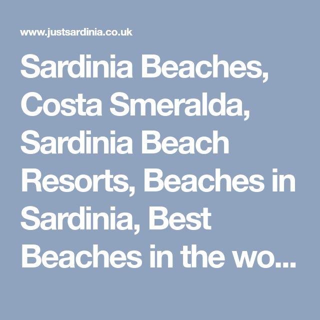 Sardinia Beaches, Costa Smeralda, Sardinia Beach Resorts, Beaches in Sardinia, Best Beaches in the world, Beach Holidays, Beach Holidays in Sardinia