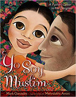 Amazon.com: Yo Soy Muslim: A Father's Letter to His Daughter (9781481489362): Mark Gonzales, Mehrdokht Amini: Books
