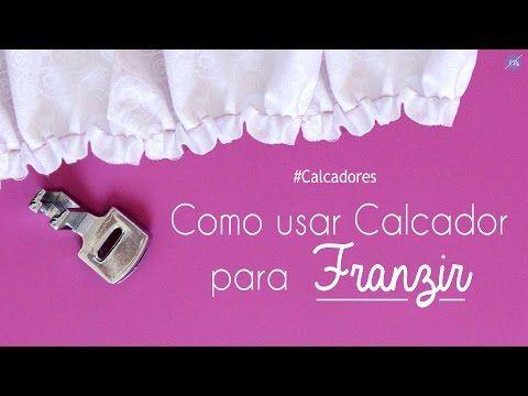 CALCADOR DE FRANZIR: Aprenda a regular a máquina - Franzir com dois tecidos - YouTube