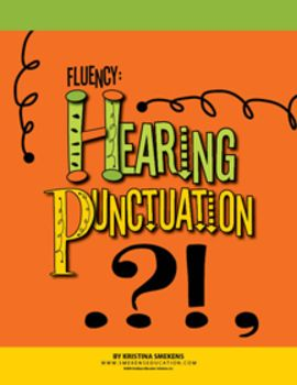 Fluency: Hearing Punctuation--Before students write using punctuation marks purposefully, they need to see the power of them within their reading. This FREE download offers mini-lesson ideas & fun activities for fluency practice!