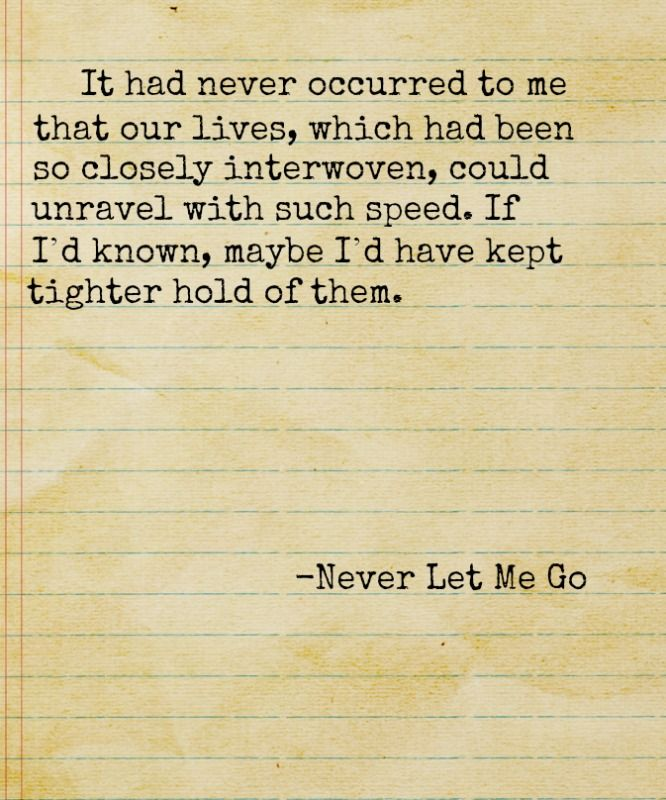 Never Let Go Love Quotes: Never Let Me Go
