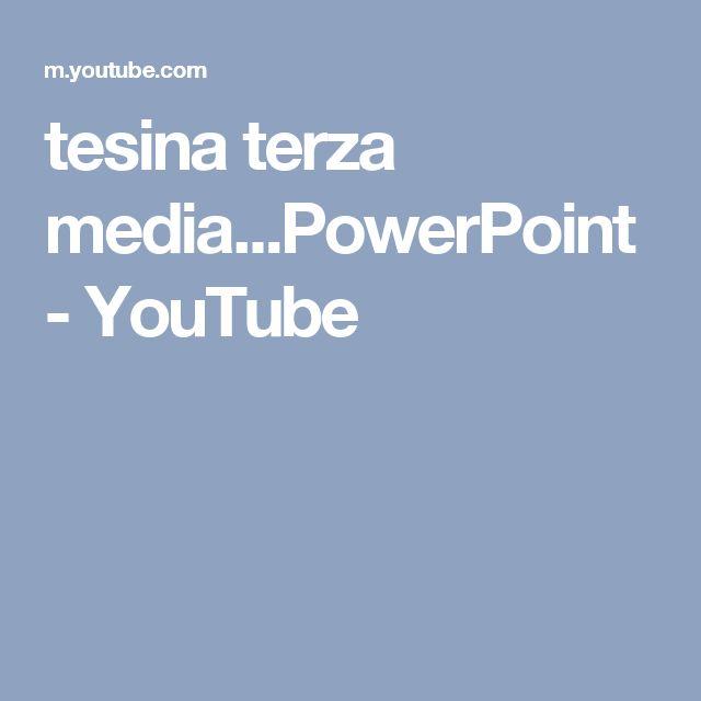 tesina terza media...PowerPoint - YouTube