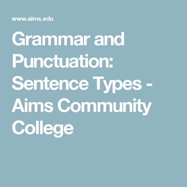 Grammar and Punctuation: Sentence Types - Aims Community College