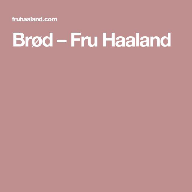 Brød – Fru Haaland