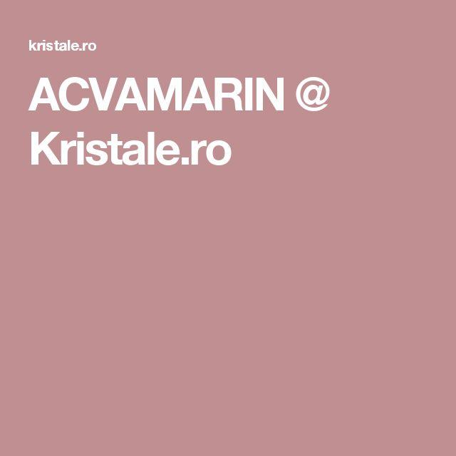 ACVAMARIN @ Kristale.ro